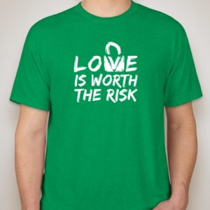 Love Is Worth The Risk T-shirt